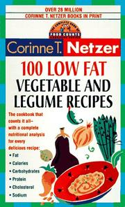Cover of: 100 low fat vegetable and legume recipes | Corinne T. Netzer