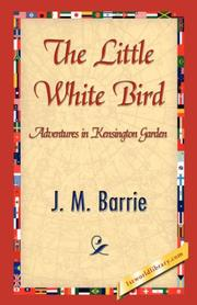 Cover of: The little white bird: or, Adventures in Kensington gardens