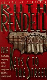 Cover of: Keys to the Street | Ruth Rendell