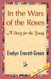 Cover of: In the Wars of the Roses | Evelyn Everett-Green