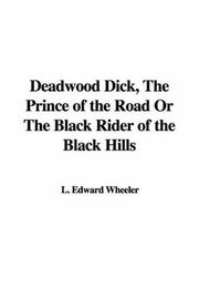 Cover of: Deadwood Dick Prince of the Road or the Black Rider of the Black Hills