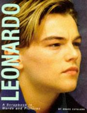 Cover of: Leonardo - A Scrapbook in Words and Pictures