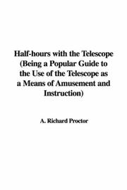 Half-hours with the telescope by Richard A. Proctor