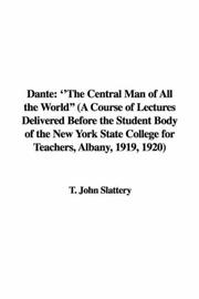Cover of: Dante the Central Man of All the World | John T. Slattery