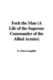 Cover of: Foch the Man | Clara E. Laughlin