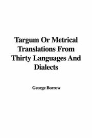 Cover of: Targum or Metrical Translations from Thirty Languages And Dialects