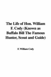 Cover of: The Life of Hon. William F. Cody | Buffalo Bill