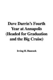 Cover of: Dave Darrin's Fourth Year at Annapolis Headed for Graduation and the Big Cruise