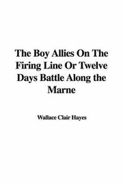 Cover of: The Boy Allies on the Firing Line or Twelve Days Battle Along the Marne | Clair Wallace Hayes