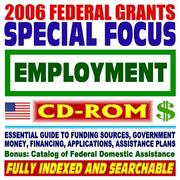 2006 Federal Grants Special Focus by United States