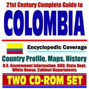 Cover of: 21st Century Complete Guide to Colombia - Encyclopedic Coverage, Country Profile, History, DOD, State Dept., White House, CIA Factbook