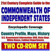 Cover of: 21st Century Complete Guide to Commonwealth of Independent States (CIS) - Encyclopedic Coverage, Country Profile, History, DOD, State Dept., White House, CIA Factbook