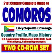 Cover of: 21st Century Complete Guide to Comoros (the Comoros Islands) - Encyclopedic Coverage, Country Profile, History, DOD, State Dept., White House, CIA Factbook