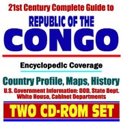 Cover of: 21st Century Complete Guide to Republic of the Congo (Brazzaville)- Encyclopedic Coverage, Country Profile, History, DOD, State Dept., White House, CIA Factbook