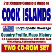 Cover of: 21st Century Complete Guide to the Cook Islands- Encyclopedic Coverage, Country Profile, History, DOD, State Dept., White House, CIA Factbook