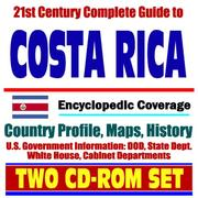 Cover of: 21st Century Complete Guide to Costa Rica- Encyclopedic Coverage, Country Profile, History, DOD, State Dept., White House, CIA Factbook
