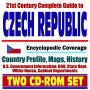 Cover of: 21st Century Complete Guide to the Czech Republic - Encyclopedic Coverage, Country Profile, History, DOD, State Dept., White House, CIA Factbook
