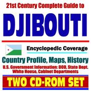 Cover of: 21st Century Complete Guide to Djibouti - Encyclopedic Coverage, Country Profile, History, DOD, State Dept., White House, CIA Factbook