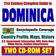 Cover of: 21st Century Complete Guide to Dominica - Encyclopedic Coverage, Country Profile, History, DOD, State Dept., White House, CIA Factbook