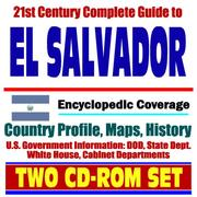 Cover of: 21st Century Complete Guide to El Salvador - Encyclopedic Coverage, Country Profile, History, DOD, State Dept., White House, CIA Factbook