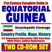 Cover of: 21st Century Complete Guide to Equatorial Guinea - Encyclopedic Coverage, Country Profile, History, DOD, State Dept., White House, CIA Factbook