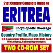 Cover of: 21st Century Complete Guide to Eritrea - Encyclopedic Coverage, Country Profile, History, DOD, State Dept., White House, CIA Factbook