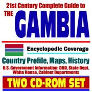 Cover of: 21st Century Complete Guide to Gambia (The Gambia) - Encyclopedic Coverage, Country Profile, History, DOD, State Dept., White House, CIA Factbook
