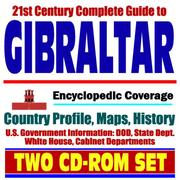 Cover of: 21st Century Complete Guide to Gibraltar - Encyclopedic Coverage, Country Profile, History, DOD, State Dept., White House, CIA Factbook
