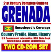 Cover of: 21st Century Complete Guide to Grenada - Encyclopedic Coverage, Country Profile, History, DOD, State Dept., White House, CIA Factbook
