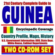 21st Century Complete Guide to Guinea (Republic of Guinea) - Encyclopedic Coverage, Country Profile, History, DOD, State Dept., White House, CIA Factbook
