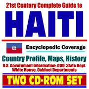 Cover of: 21st Century Complete Guide to Haiti - Encyclopedic Coverage, Country Profile, History, DOD, State Dept., White House, CIA Factbook