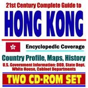 Cover of: 21st Century Complete Guide to Hong Kong - Encyclopedic Coverage, Country Profile, History, DOD, State Dept., White House, CIA Factbook