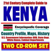 Cover of: 21st Century Complete Guide to Kenya - Encyclopedic Coverage, Country Profile, History, DOD, State Dept., White House, CIA Factbook