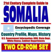 Cover of: 21st Century Complete Guide to Somalia - Encyclopedic Coverage, Country Profile, History, DOD, State Dept., White House, CIA Factbook