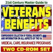 Cover of: 21st Century Master Guide to Veterans Benefits - Compensation, Appeals, Disability, Medical Care, Insurance Programs, Plans for Families, GI Bill, Home Loan Programs