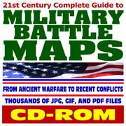 Cover of: 21st Century Complete Guide to Military Battle Maps, from Ancient Warfare to Recent Conflicts, Thousands of Image Files - Revolution, Civil War, World War I and II, Korea, Vietnam, Gulf War (CD-ROM)