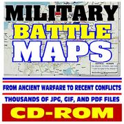 Cover of: Military Battle Maps - Historic Campaigns from Ancient Warfare to Recent Conflicts, Thousands of Image Files - Revolution, Civil War, World War I and II, Korea, Vietnam, Gulf War (CD-ROM)