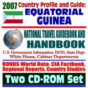 Cover of: 2007 Country Profile and Guide to Equatorial Guinea - National Travel Guidebook and Handbook - Earthquakes, Agriculture, Energy