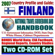 Cover of: 2007 Country Profile and Guide to Finland - National Travel Guidebook and Handbook - Finns in America, European Union, Business, Agriculture
