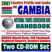 Cover of: 2007 Country Profile and Guide to Gambia (the Gambia) - National Travel Guidebook and Handbook - ECOWAS (Economic Community of West African States), Energy in Africa | United States