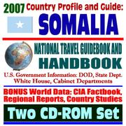 Cover of: 2007 Country Profile and Guide to Somalia - National Travel Guidebook and Handbook - U.S. Military and Mogadishu, Operation Restore Hope, Agriculture