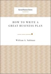 Cover of: How to Write a Great Business Plan (Harvard Business Review Classics) | William A. Sahlman