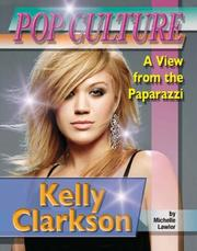 Cover of: Kelly Clarkson (Popular Culture: a View from the Paparazzi) | Michelle Lawlor