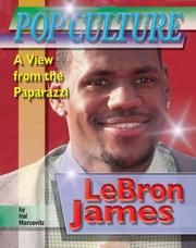 Cover of: LeBron James (Popular Culture: a View from the Paparazzi)