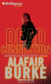 Cover of: Dead Connection | Alafair Burke