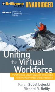 Uniting the Virtual Workforce by Karen Sobel Lojeski