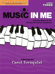 Cover of: Music in Me - A Piano Method for Young Christian Students | Carol Tornquist
