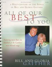 Cover of: ALL OF OUR BEST TO YOU | Bill Gaither