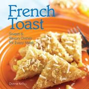 Cover of: French toast: sweet & savory dishes for every meal