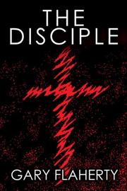 Cover of: The Disciple | Gary Flaherty